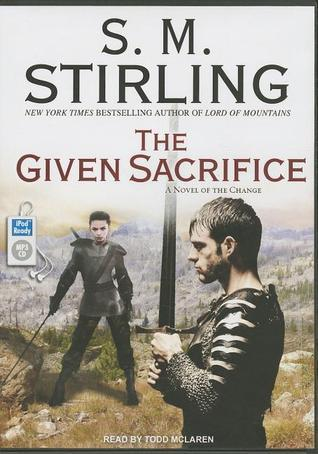 The Given Sacrifice S.M. Stirling