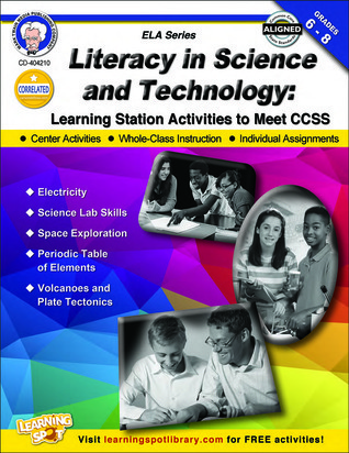 Literacy in Science and Technology, Grades 6 - 8: Learning Station Activities to Meet CCSS Schyrlet Cameron