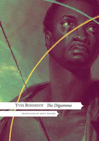 The Digamma Yves Bonnefoy