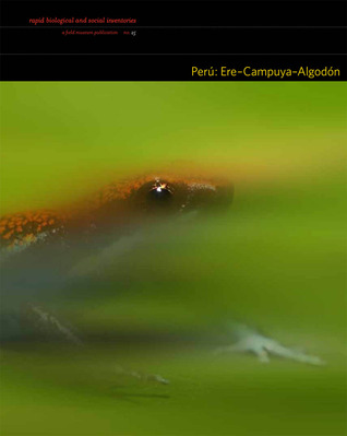 Perú: Ere-Campuya-Algodón: Rapid Biological and Social Inventories: 25 Nigel Pitman