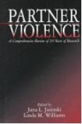 Partner Violence: A Comprehensive Review of 20 Years of Research Jana L. Jasinski
