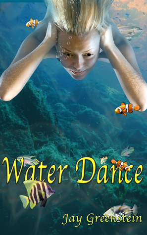 Water Dance (Sisterhood of the Ring, #1)  by  Jay Greenstein