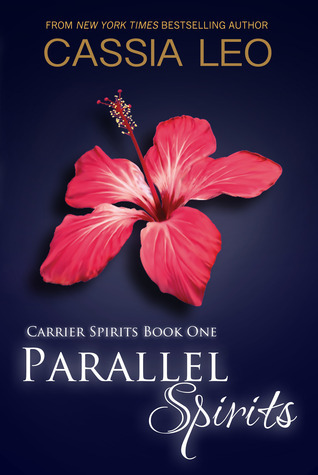 Parallel Spirits (Carrier Spirits, #1) Cassia Leo