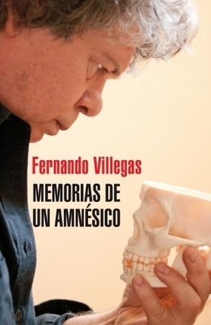 Memorias De Un Amnésico  by  Fernando Villegas