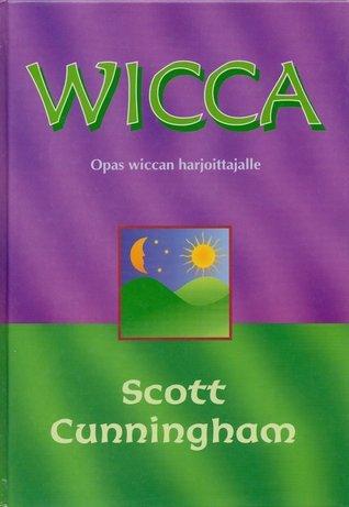 Wicca - Opas wiccan harjoittajalle  by  Scott Cunningham