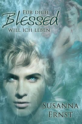 Blessed - Für dich will ich leben  by  Susanna Ernst