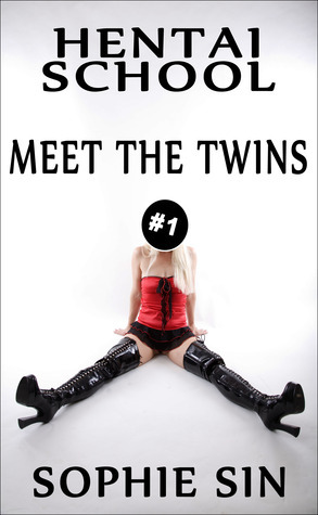 Meet the Twins (Hentai School #1)  by  Sophie Sin