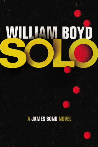 Solo - A James Bond Novel  by  William Boyd