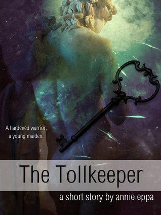 The Tollkeeper  by  Annie Eppa