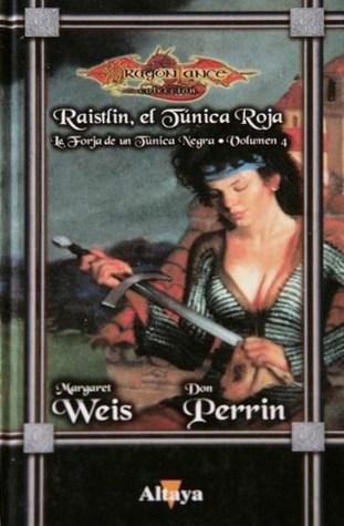 Raistlin, El Túnica Roja (La Forja de Un Túnica Negra Vol.4)  by  Margaret Weis