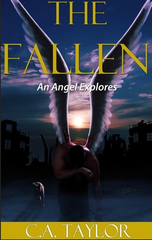 An Angel Explores (The Fallen, #2)  by  C.A.   Taylor