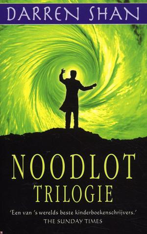 Noodlot trilogie (De wereld van Darren Shan, #10-12) Darren Shan