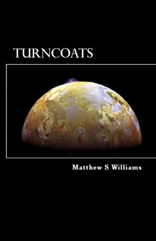 Turncoats  by  Matthew S. Williams