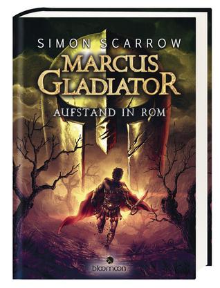 Marcus Gladiator: Aufstand in Rom (Gladiator, #3) Simon Scarrow