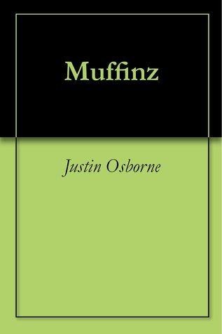 Muffinz Justin Osborne