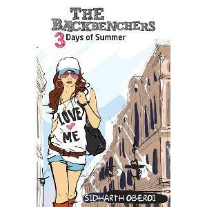 The Backbenchers: 3 Days of Summer (The Backbenchers, #3)  by  Sidharth Oberoi