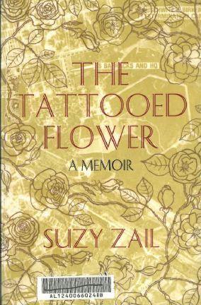 The Tattooed Flower: a Memoir  by  Suzy Zail