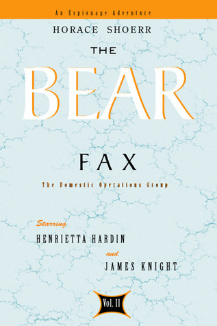 The Bear Fax  by  Horace Shoerr