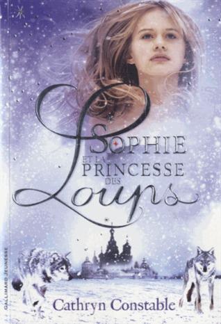 Sophie et la princesse des loups Cathryn Constable