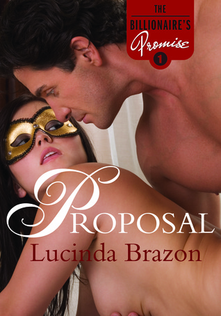Proposal (The Billionaires Promise, #1)  by  Lucinda Brazon