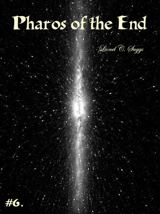 Pharos of the End (6)  by  Lionel Suggs