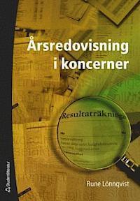 Årsredovisningar i koncerner  by  Rune Lönnqvist