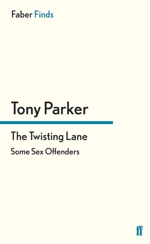 The Twisting Lane: Some Sex Offenders Tony Parker