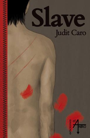 Slave  by  Judit Caro