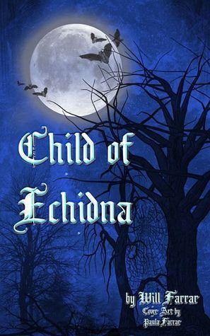 Child of Echidna Will Farrar