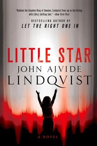 Little Star: A Novel  by  John Ajvide Lindqvist