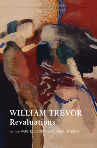 William Trevor: Revaluations  by  Paul Delaney