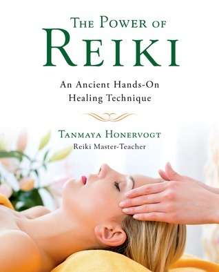 The Power of Reiki: An Ancient Hands-On Healing Technique  by  Tanmaya Honervogt