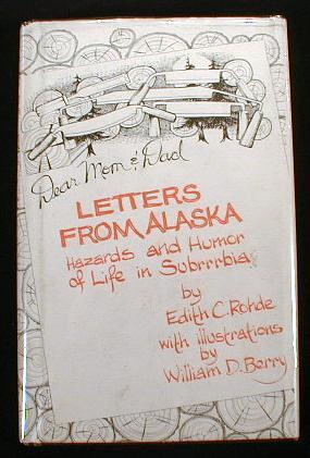 Letters from Alaska: hazards and humor of life in suburbia  by  Edith C. Rohde