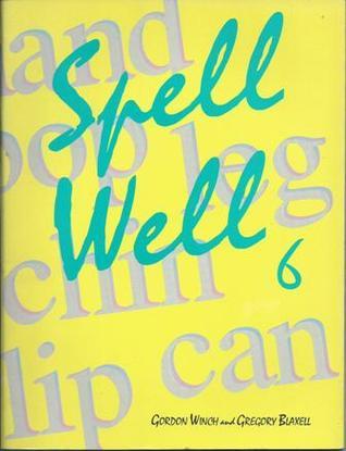 Spell Well: Year 6 Gordon Winch