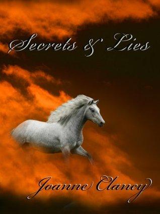 Secrets and Lies (Secrets & Lies, #1) Joanne Clancy