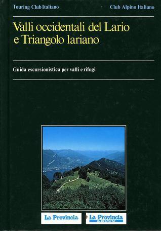 Valli Occidentali del Lario e Triangolo Lariano  by  Touring Club Italiano