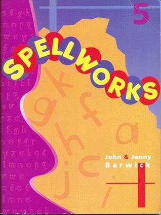 Spellworks: Year 5 John Barwick
