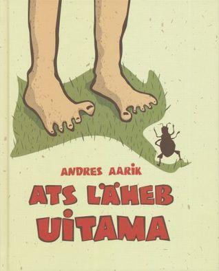 Ats läheb uitama  by  Andres Aarik