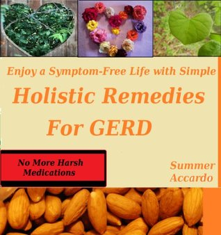 Holistic Remedies For GERD  by  Summer Accardo