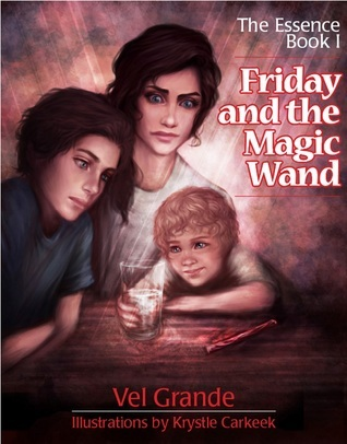 Friday and the Magic Wand (The Essence, #1)  by  Vel Grande
