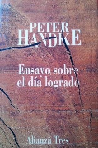 Ensayo Sobre El Dia Logrado  by  Peter Handke