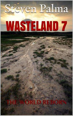 Wasteland 7  by  Steven Palma