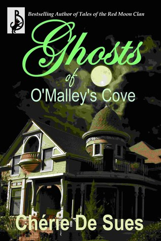 Ghosts of OMalleys Cove  by  Chérie De Sues