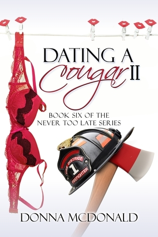 Dating a Cougar II (Never Too Late, #6) Donna McDonald