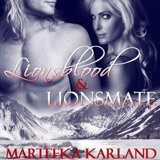 Lionsblood and Lionsmate  by  Marteeka Karland