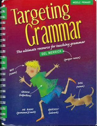 Targeting Grammar: Middle Primary Year 3 - 4  by  Del Merrick