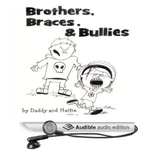 Brothers, Braces, and Bullies  by  Hattie Byrd