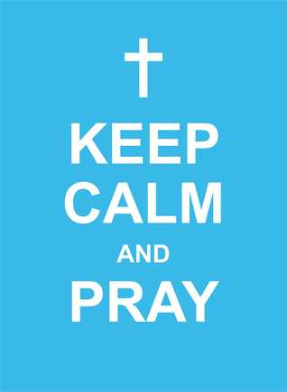 Keep Calm and Pray  by  Andrews McMeel Publishing, LLC