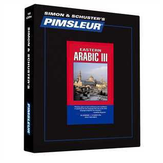 Arabic (Eastern) III, Comprehensive: Learn to Speak and Understand Arabic with Pimsleur Language Programs Pimsleur Language Programs