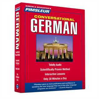 Pimsleur German Conversational Course - Level 1 Lessons 1-16 CD: Learn to Speak and Understand German with Pimsleur Language Programs Pimsleur Language Programs